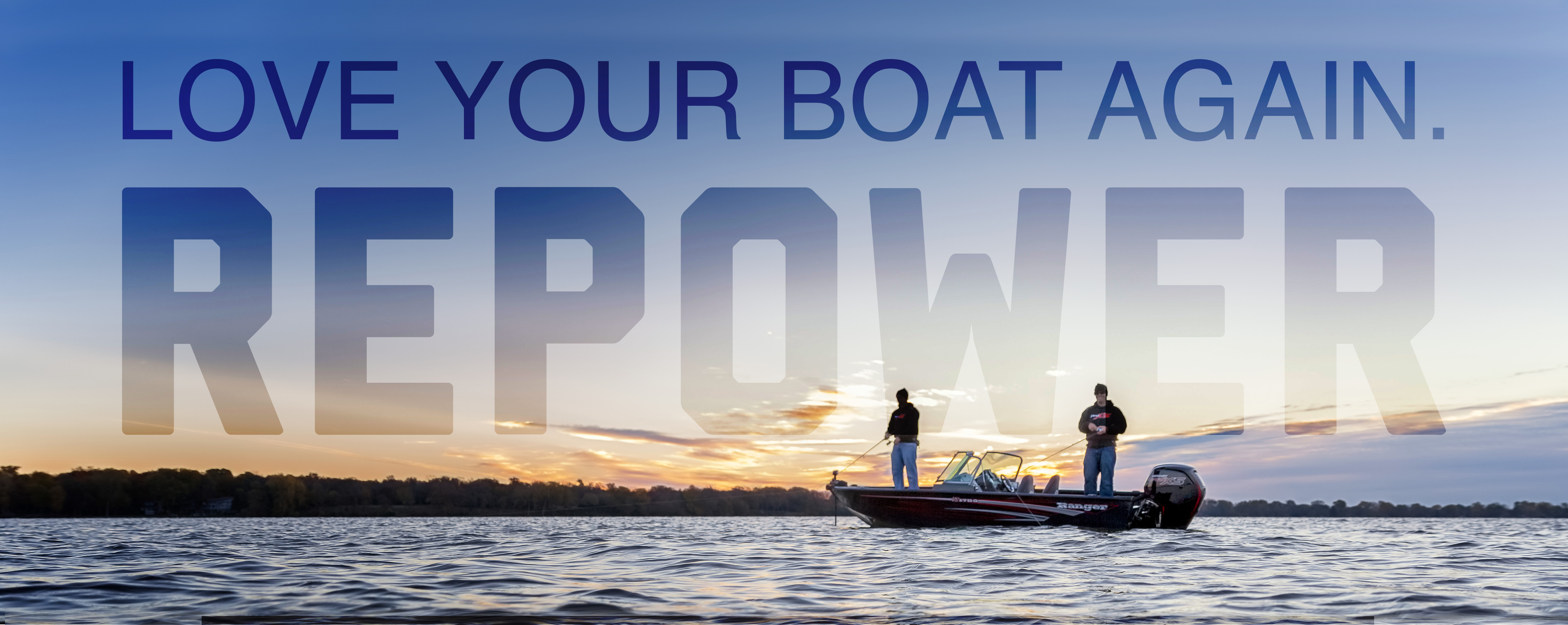 Love your boat again. Repower your boat and motor at Vans Sport Center.